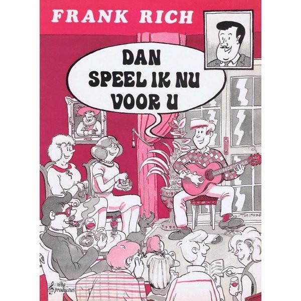 RICH, FRANK - DAN SPEEL IK NU VOOR U - bladmuziek