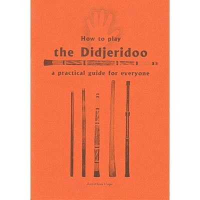 COPE, JONATHAN - HOW TO PLAY THE DIDJERIDOO