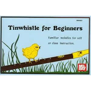 MEL BAY - TINWHISTLE FOR BEGINNERS