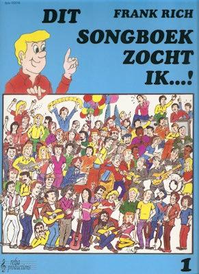 RICH, FRANK - DIT SONGBOEK ZOCHT IK 1