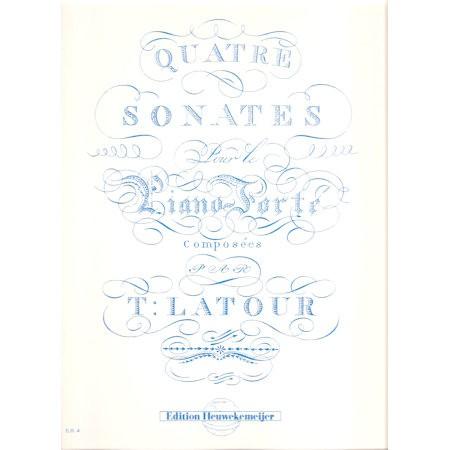 LATOUR, T - QUATRE SONATES POUR LE PIANO FORTE
