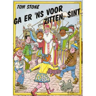 STONE, TOM - GA ER EENS VOOR ZITTEN SINT