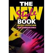LEUTSCHER, PETER - THE NEW STYLE BOOK ROCK, TRADIONALS & MORE - bladmuziek